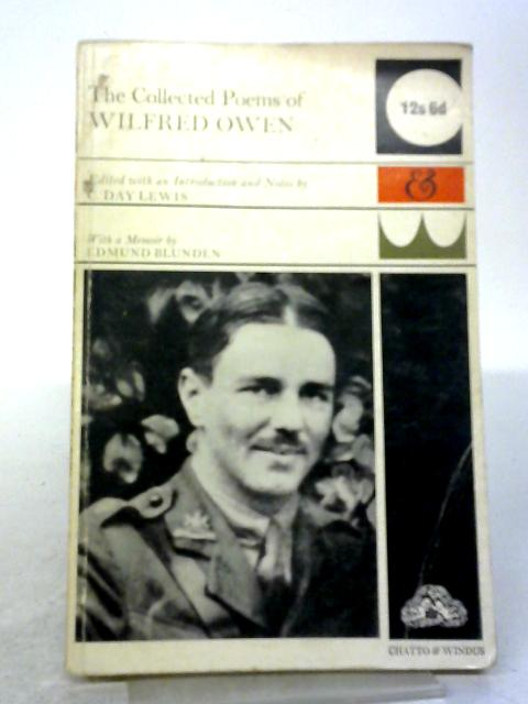 The Collected Poems Of Wilfred Owen By C. Day Lewis