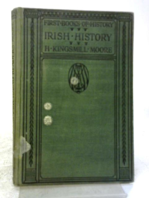Irish History for Young Readers. First Books of History By Moore H.Kingsmill