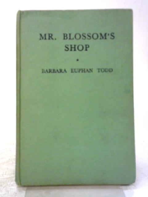 Mr Blossom's Shop By Barbara Euphan Todd