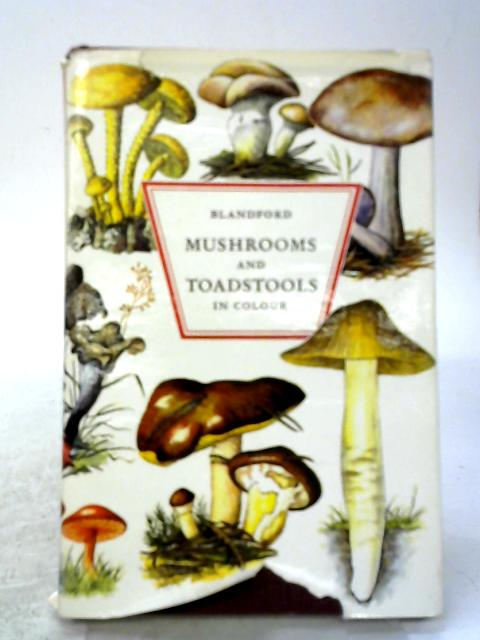 Mushrooms and Toadstools in Colour By Else Hvass