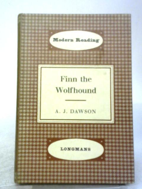 Finn The Wolfhound By A. J. Dawson