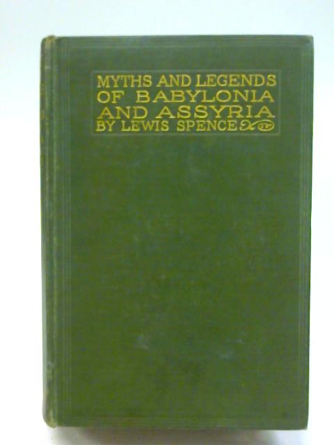 Myths & Legends Of Babylonia & Assyria By Lewis Spence