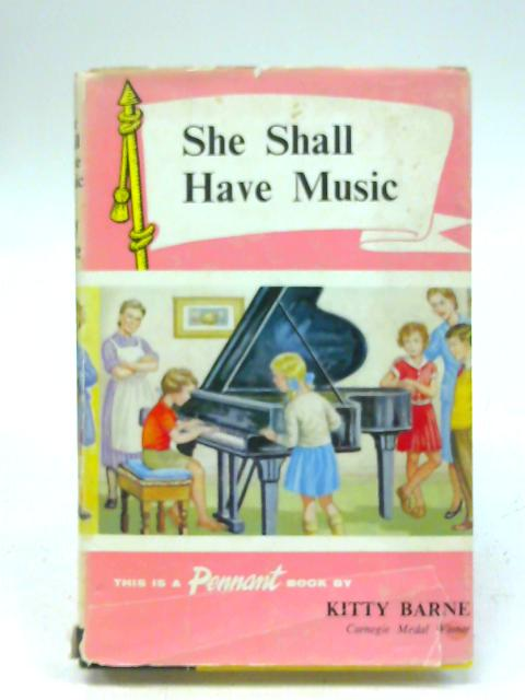 She Shall Have Music By Kitty Barne