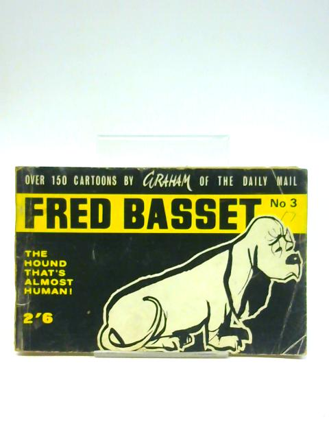 Fred Basset No. 3, Over 150 Cartoons by Graham of the Daily Mail By Graham
