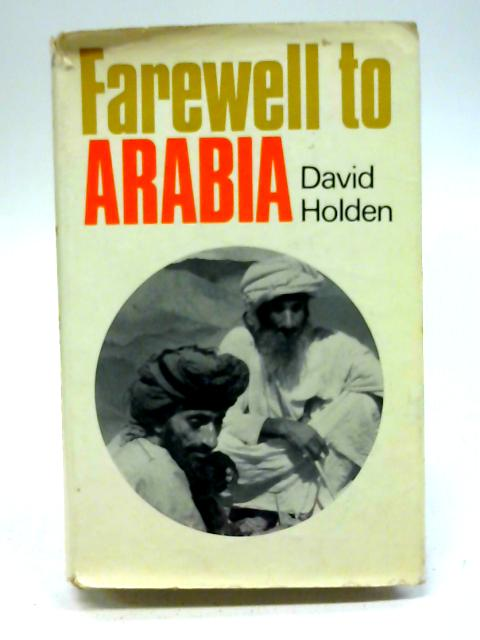 Farewell to Arabia By David Holden