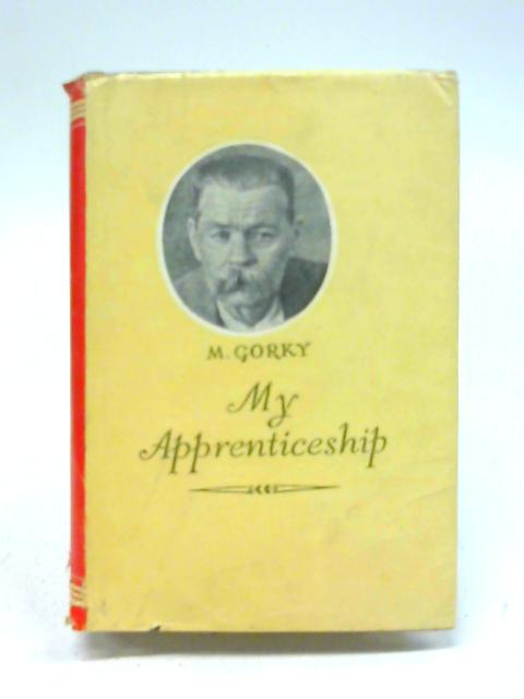 My Apprenticeship By Maxim Gorky