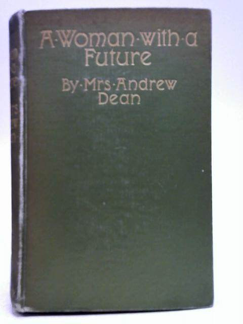 A Woman With a Future By Mrs Andrew Dean