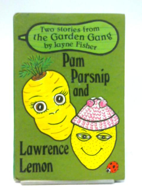 Pam Parsnip and Lawrence Lemon By Jayne Fisher