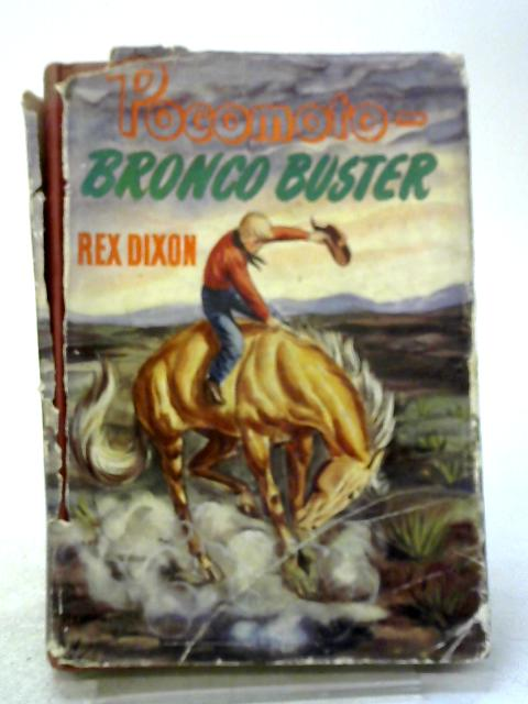 Pocomoto - Bronco Buster By Rex Dixon