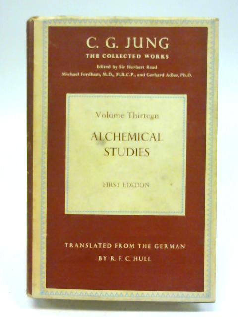 Alchemical Studies - collected works vol 13. By Carl G. Jung