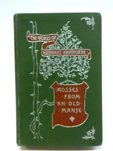 Mosses from an Old Manse By T Eyre Macklin