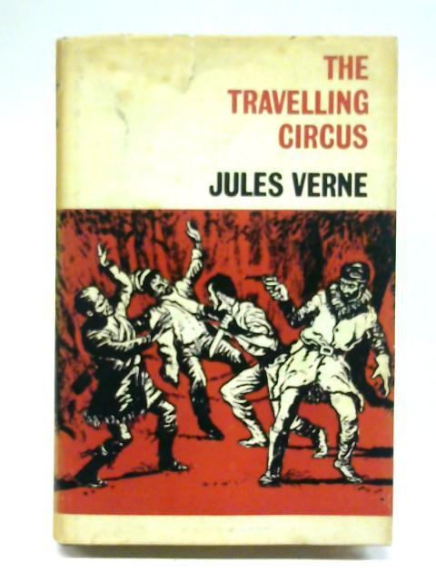 The Travelling Circus (UK HB in DJ - FITZROY - ARCO edition) By Jules Verne
