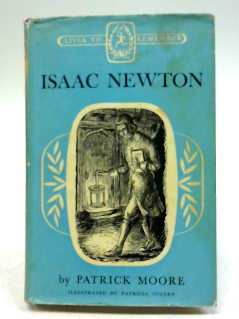 Isaac Newton By Patrick Moore