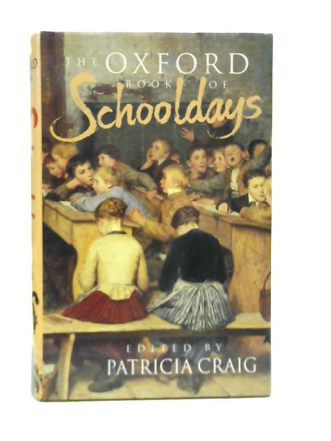 The Oxford Book of Schooldays By Patricia Craig