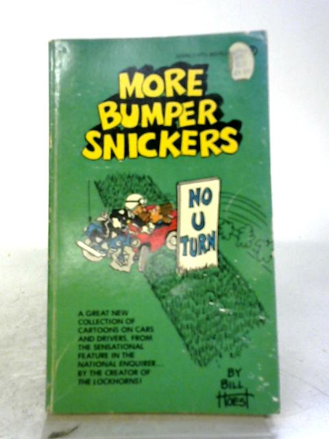 More Bumper Snickers By Bill Hoest