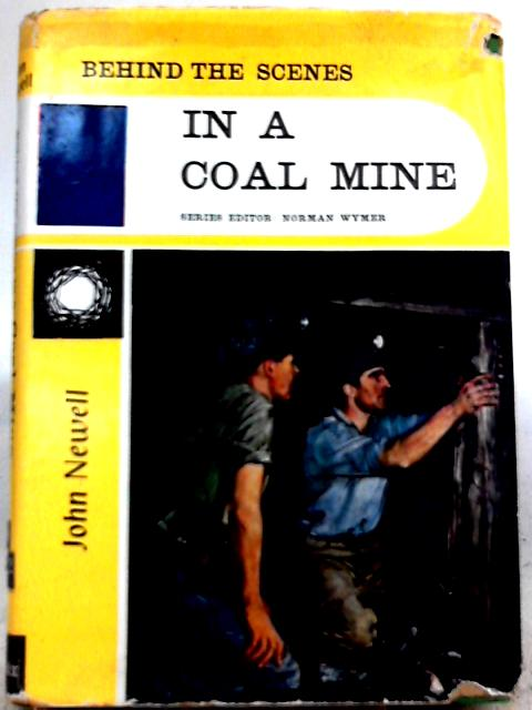 Behind the Scenes in a Coal Mine By John Newell