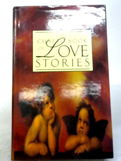 The Chatto Book of Love Stories By Helen Byatt