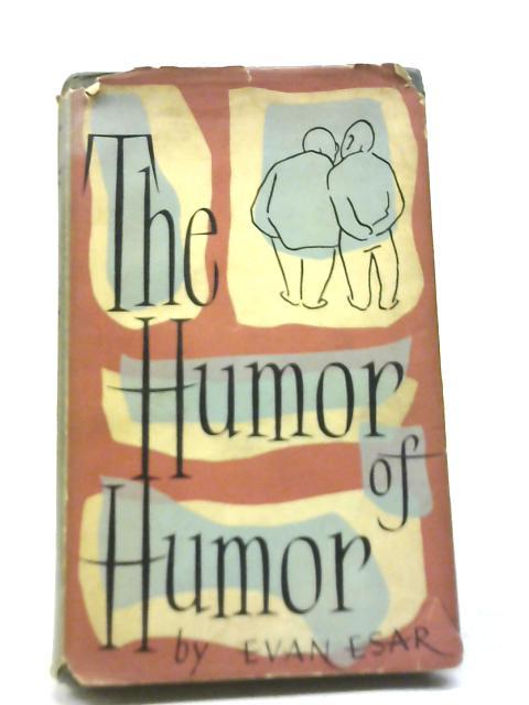 The Humor of Humor By Esar, Evan