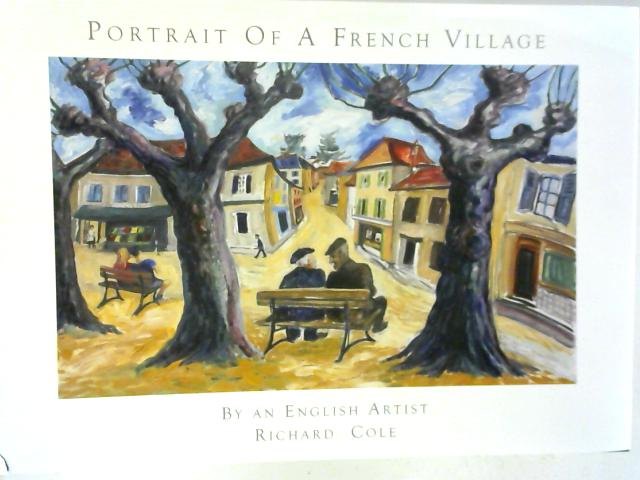 Portrait of a French Village by an English Artist Richard Cole By Richard Cole