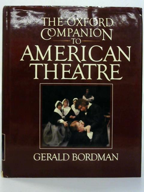 The Oxford Companion to American Theatre. By Gerald Bordman