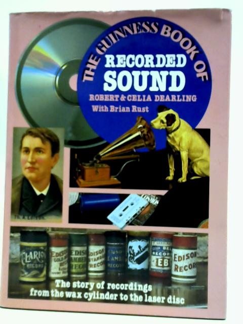 Guinness Book of Recorded Sound By Robert & Celia Dearling