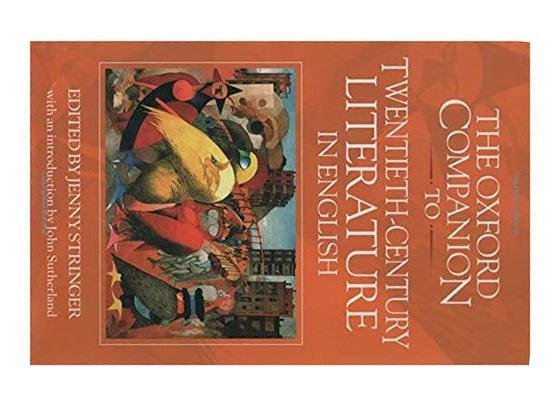 The Oxford Companion to Twentieth-Century Literature in English By Jenny Stringer (eds)