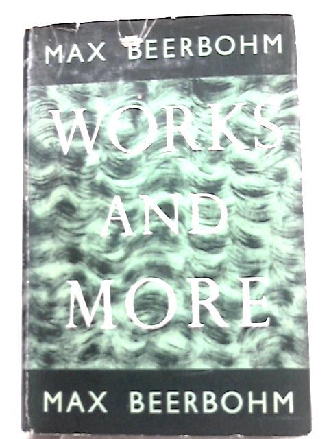 Works and More By Sir Max Beerbohm