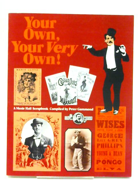 Your Own, Your Very Own! A Music Hall Scrapbook By Unstated