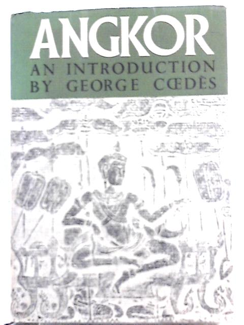 Angkor: An Introduction By George Coedes