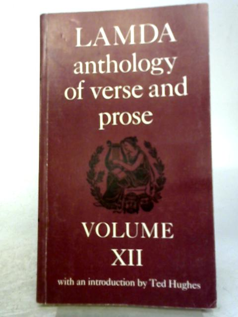 LAMDA Anthology of Verse and Prose, Volume XII By Anon