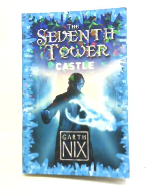 The Seventh Tower. Castle By Garth Nix