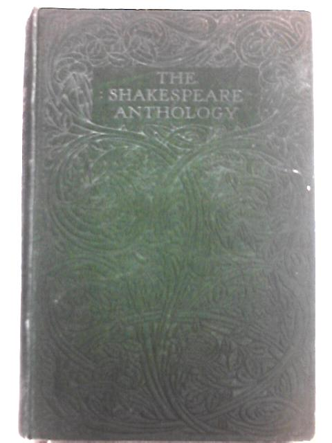 The Shakespeare Anthology, 1592-1616 A. D. By Edward Arber