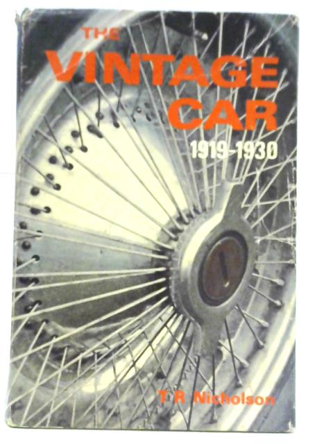 The Vintage Car, 1919-1930 By T. R Nicholson