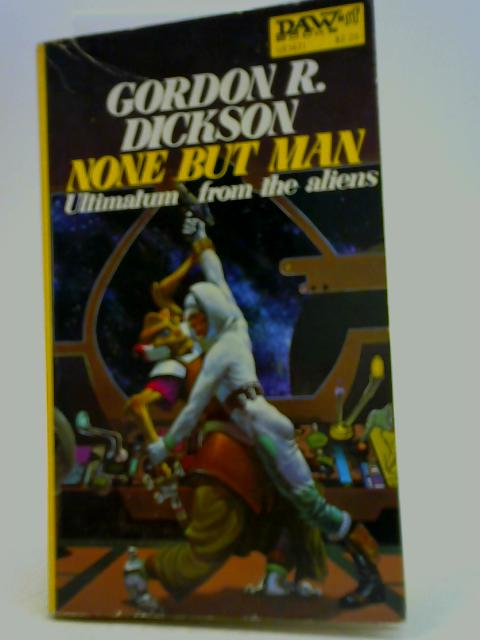 None But Man By Gordon R. Dickson