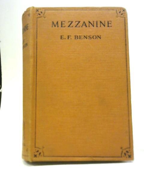 Mezzanine By E. F Benson