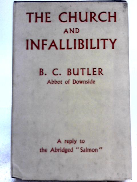 The Church and Infallibility By B. C. Butler