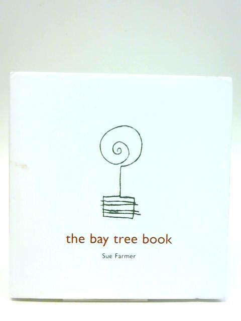 The Bay Tree Book By Sue Farmer