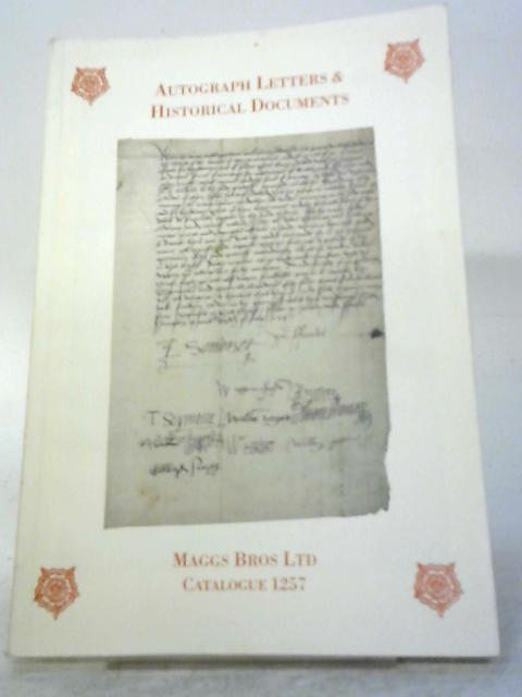 Autograph Letters & Historical Documents Catalogue 1257 By Various