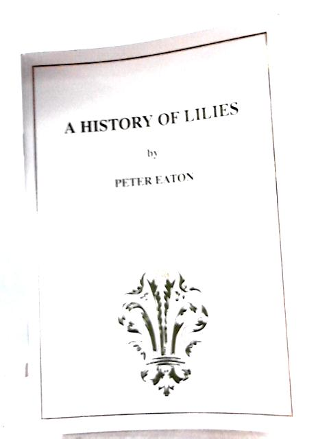 A History of Lilies By Peter Eaton