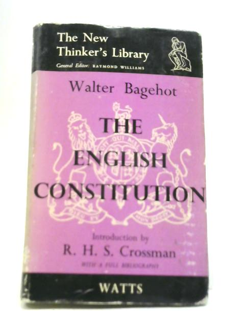 The English Constitution By Walter Bagehot