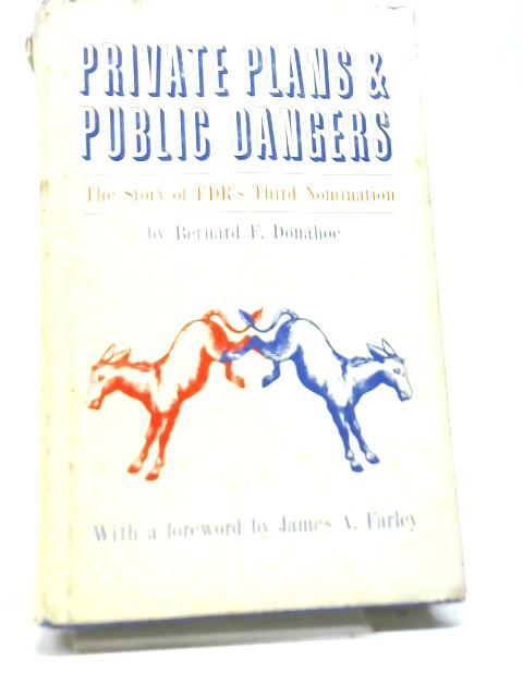 Private Plans & Public Dangers By Bernard Donahoe