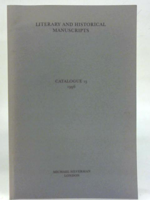 Michael Silverman Catalogue 15 Literary and Historical Manuscripts. By Anon