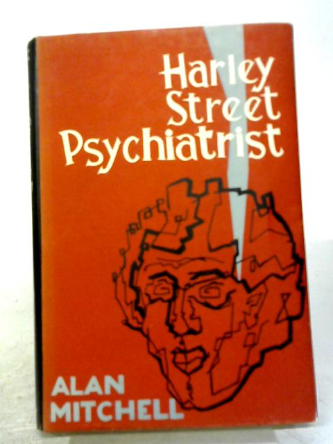 Harley Street Psychiatrist By Alan Mitchell