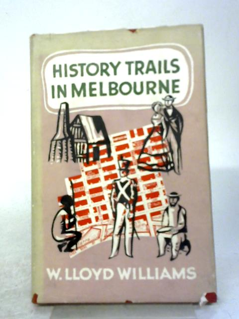 History Trails In Melbourne By William Lloyd Williams