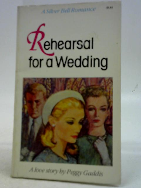 Rehearsal for a Wedding By Peggy Gaddis