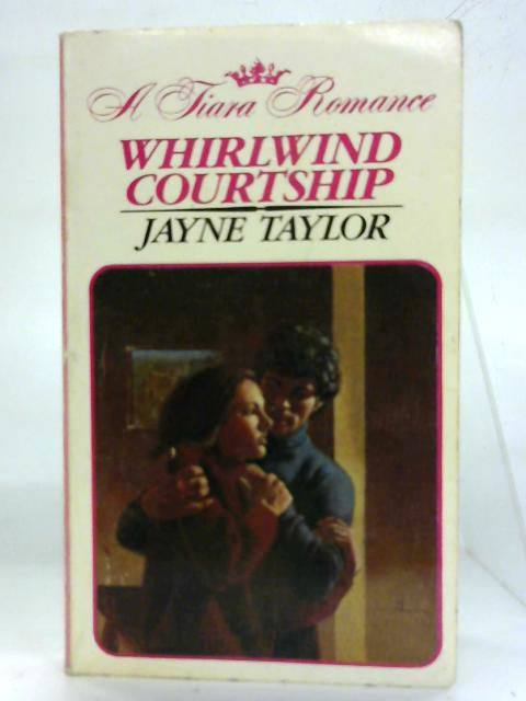 Whirlwind Courtship. By Jayne Taylor