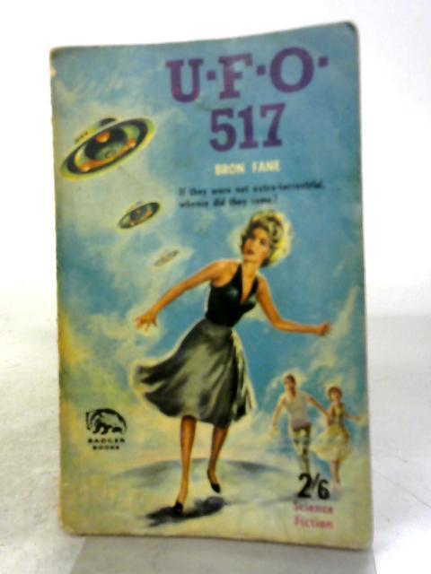 U.F.O. 517 (Badger books) By Bron Fane