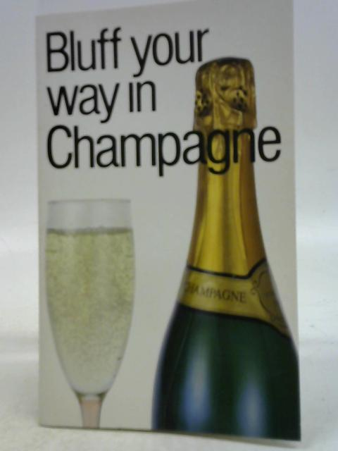 Bluff Your Way In Champagne By Nikolas Montesole
