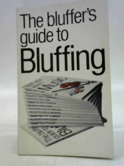 The Bluffer's Guide To Bluffing By Peter Gammond