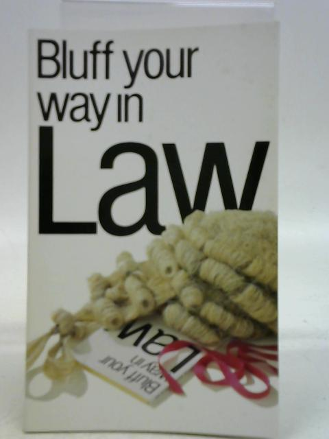 Bluff Your Way In Law By Martin Vernon